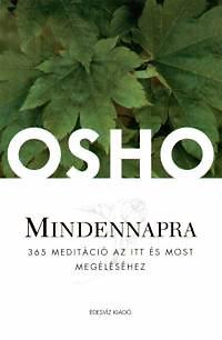 Osho: Mindennapra - 365 meditáció az itt és most megéléshez - 365 meditáció az itt és most megéléséhez