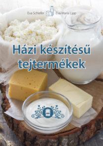 Eva Schiefer, Eva Maria Lipp: Házi készítésű tejtermékek