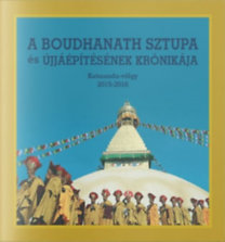 Dusza Erika: A Boudhanath sztupa és újjáépítésének krónikája - Katmandu-völgy 2015-2016