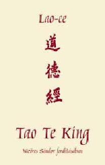 Lao-Ce: Tao Te King - Az Út és Erény könyve - Az út és erény könyve