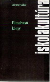 Gelencsér Gábor: Filmolvasókönyv