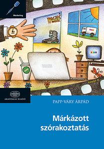 Papp-Váry Árpád: Márkázott szórakoztatás - A termékmegjelenítés nemzetközi és hazai alkalmazása