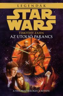 Timothy Zahn: Star Wars: Az utolsó parancs - A Thrawn-trilógia 3. kötete