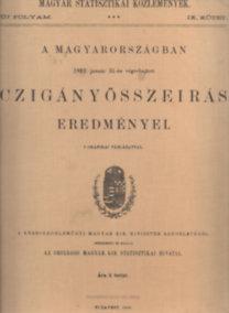 A Magyarországban1893. január 31-én végrehajtott czigányösszeirás eredményei (Magyar Statisztikai Közlemények)- reprint