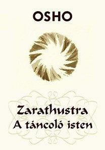 Osho: Zarathustra - A táncoló isten