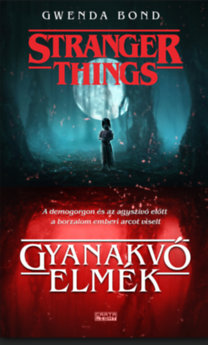 Gwenda Bond: Stranger Things - Gyanakvó elmék