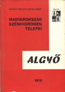 Völgyi László Dr.; Suba Sándor; Balla Kálmán; Csalagovits István Dr.: Algyő I-II. (Magyarország szénhidrogén telepei)
