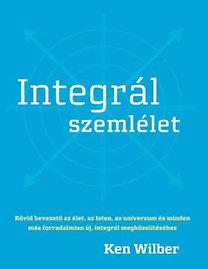 Ken Wilber: Integrál szemlélet
