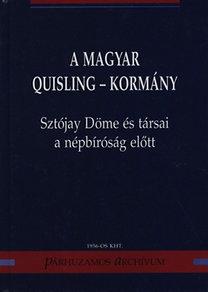 Karsai László; Molnár Judit: A magyar Quisling-kormány - Sztójay Döme és társai a népbíróság előtt