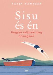 Katja Pantzar: Sisu és én - Hogyan találtam meg önmagam?