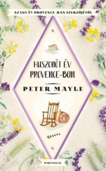 Peter Mayle: Huszonöt év Provance-ban