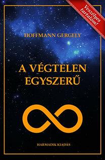 Dr. Hoffmann Gergely: A Végtelen Egyszerű