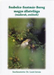 Szerk.:Dr. Lenti István: Szabolcs-Szatmár-Bereg megye állatvilága (madarak, emlősök)