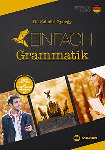 Dr. Scheibl György: Einfach Grammatik - Képes nyelvtan = nyelvtanulás sikeresen