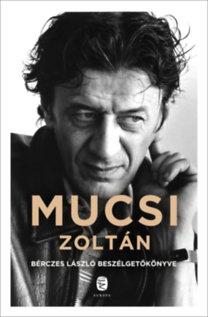 Bérczes László: Mucsi Zoltán