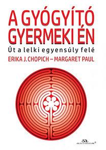 Erika J.Chopic - Margaret Paul: A gyógyító gyermeki én