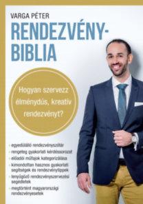 Varga Péter: RendezvényBiblia - Hogyan szervezz élménydús, kreatív rendezvényt?