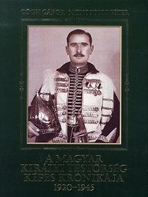 Gőgh Gábor; Monostori Péter: A magyar királyi testőrség képes krónikája 1920-1945