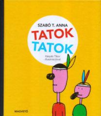 Szabó T. Anna: TATOK TATOK