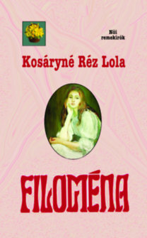 Kosáryné Réz Lola: Filoména