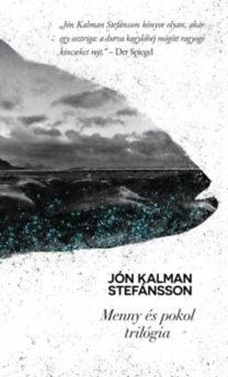 Jón Kalman Stefánsson: Menny és pokol trilógia
