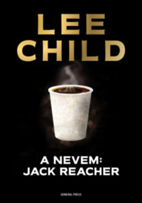 Lee Child: A nevem: Jack Reacher