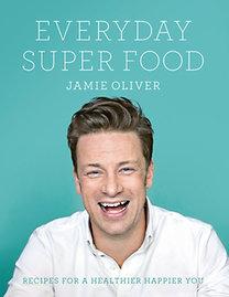 Jamie Oliver: Everyday Super Food