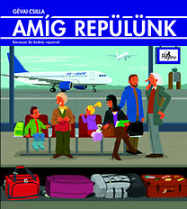 Gévai Csilla: Amíg repülünk