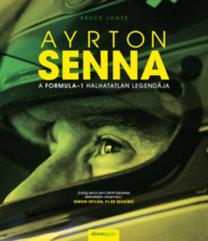 Bruce Jones: Ayrton Senna - A Formula-1 halhatatlan legendája