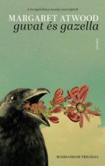 Margaret Atwood: Guvat és Gazella - MaddAddam-trilógia 1.