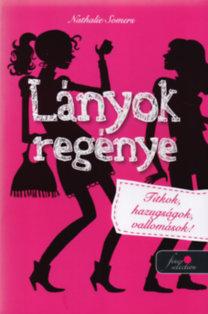 Nathalie Somers: Lányok regénye 1. - Titkok, hazugságok, vallomások!