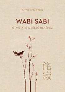 Beth Kempton: Wabi Sabi - Útmutató a belső békéhez