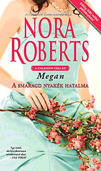 Nora Roberts: A smaragd nyakék hatalma - A Calhoun család III. - A Calhoun család III.