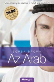 Borsa Brown: Az Arab (Arab 1.) - Szenvedély és erotika a Kelet kapujában
