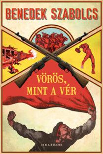 Benedek Szabolcs: Vörös, mint a vér