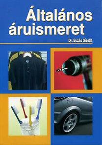 Dr. Buzás Gizella: Általános áruismeret - A kereskedelmi szakképzés számára - KP-02278