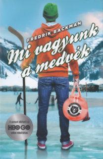 Fredrik Backman: Mi vagyunk a medvék
