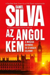Daniel Silva: Az angol kém - A Moszad ügynöke és a királyi célpont