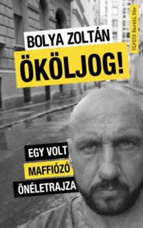 Bolya Zoltán: Ököljog!