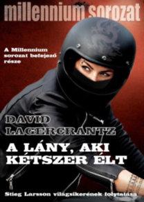 David Lagercrantz: A lány, aki kétszer élt