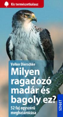 Volker Dierschke: Milyen ragadozó madár és bagoly ez?