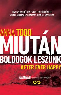 Anna Todd: Miután boldogok leszünk