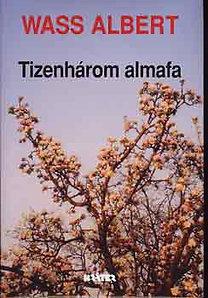 Wass Albert: Tizenhárom almafa - Wass Albert életműve 23. kötet