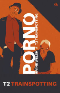 Irvine Welsh: Pornó - Trainspotting 2.
