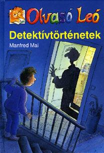 Manfred Mai: Olvasó Leó - Detektívtörténetek - Olvasó Leó