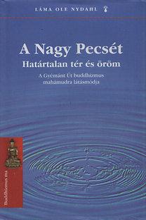 Láma Ole Nydahl: A Nagy Pecsét - Határtalan tér és öröm (A Gyémánt Út buddhizmus mahámudra látásmódja)