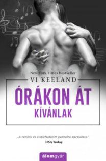 Vi Keeland: Órákon át kívánlak