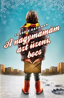 Fredrik Backman: A nagymamám azt üzeni, bocs