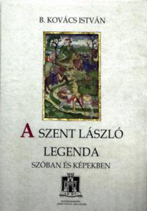 B. Kovács István: A Szent László legenda szóban és képekben