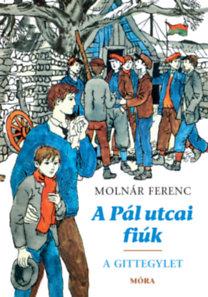 Molnár Ferenc: A Pál utcai fiúk - A Gittegylet